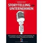 """Rezension zum Fachbuch """"Storytelling für Unternehmen"""" von Miriam Rupp"""