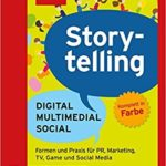 Storytelling – Digital – Multimedial – Social