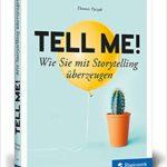Tell me! – Wie Sie mit Storytelling überzeugen